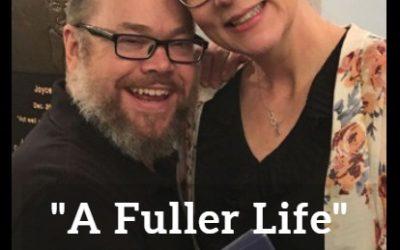A Fuller Life Podcast Episode 12